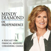 Mindy Diamond Podcast for Financial Advisors On Independence