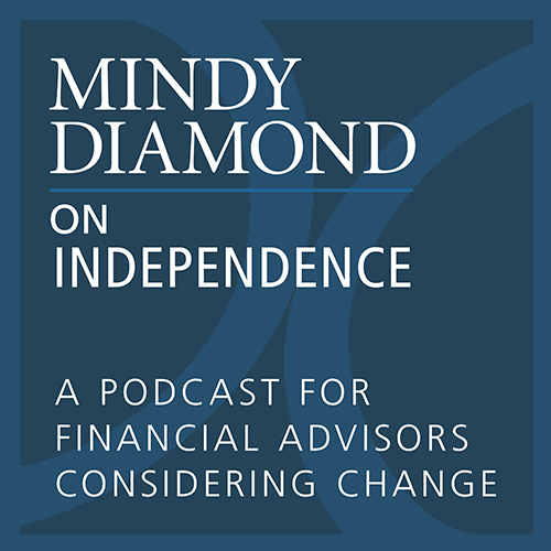 Mindy Diamond Podcast on Independence for Financial Advisors