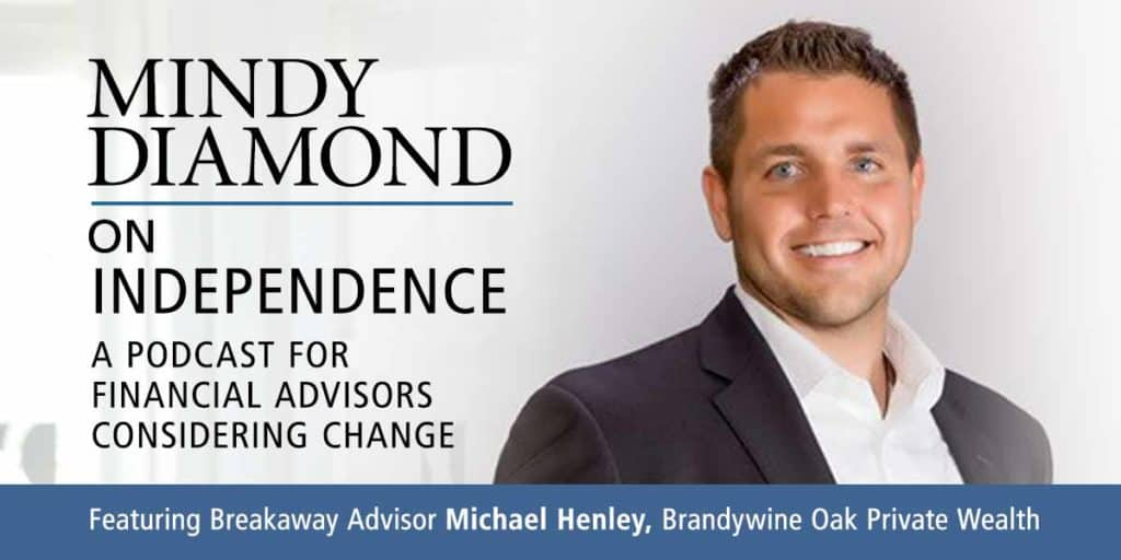Michael Henley Breakaway Podcast on Independence for Financial Advisors