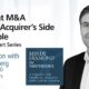 Looking at M&A from the Acquirer's Side of the Table